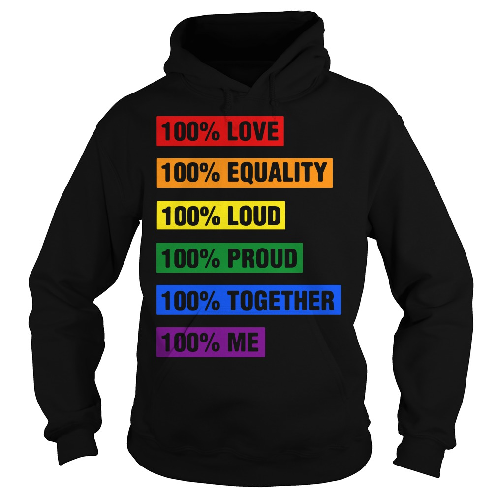 Lgbt 100 Love Equality Loud Proud Together Hoodie