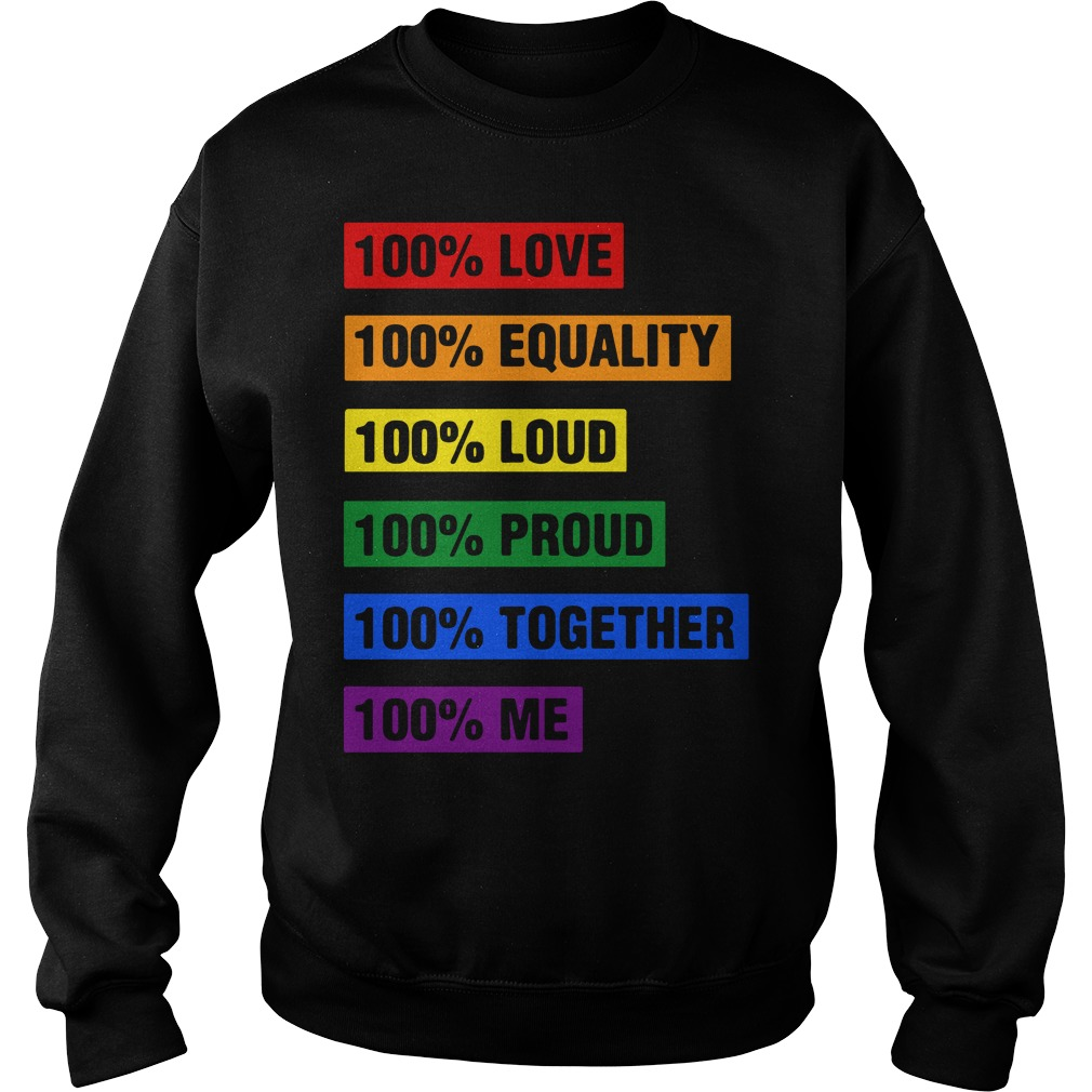 Lgbt 100 Love Equality Loud Proud Together Sweater