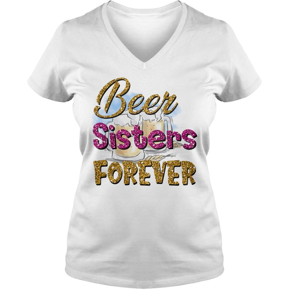 Beer Sisters Forever V-neck T-shirt