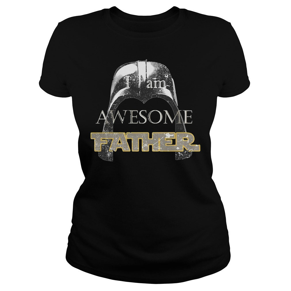 Star Wars Darth Vader I Am Awesome Father Ladies Tee