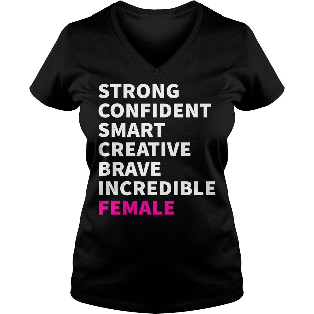 Strong Confident Smart Creative Brave Incredible Female V-neck T-shirt