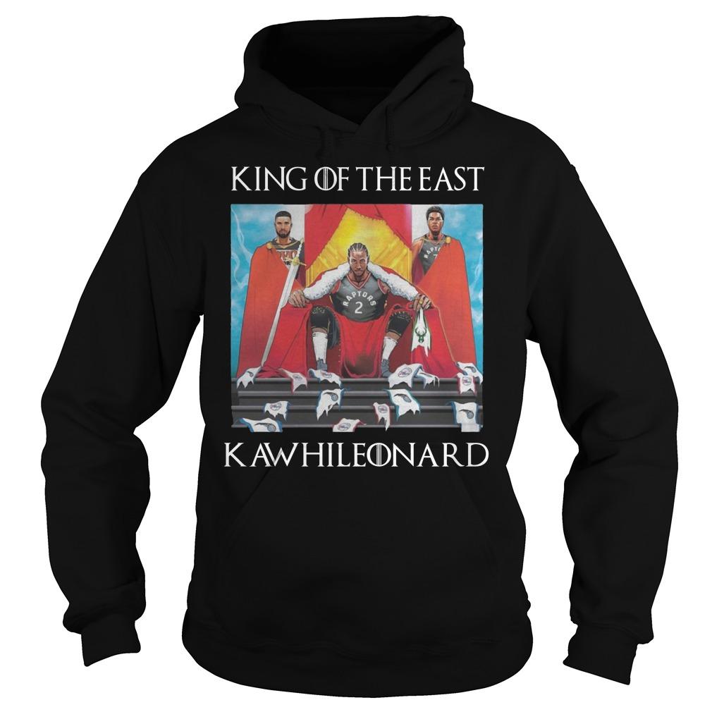 Toronto Raptors Kawhi Leonard King Of The East Hoodie