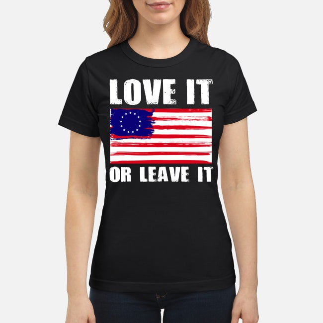 Betsy Ross Flag With 13 Stars Love It Or Leave It Ladies Tee