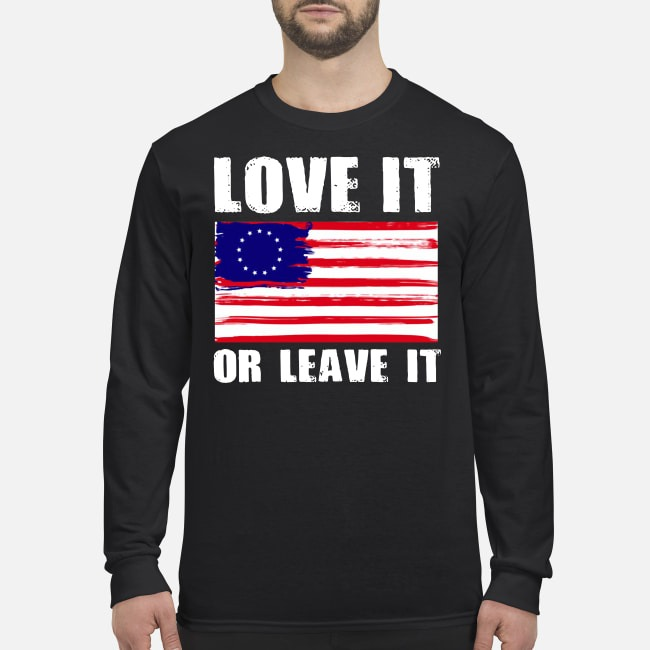 Betsy Ross Flag With 13 Stars Love It Or Leave It Sweater