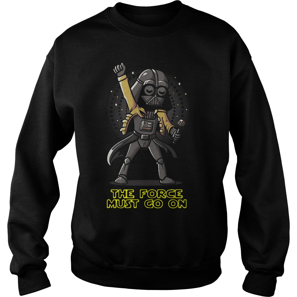 Darth Vader Freddie Mercury The Force Must Go On Shirt