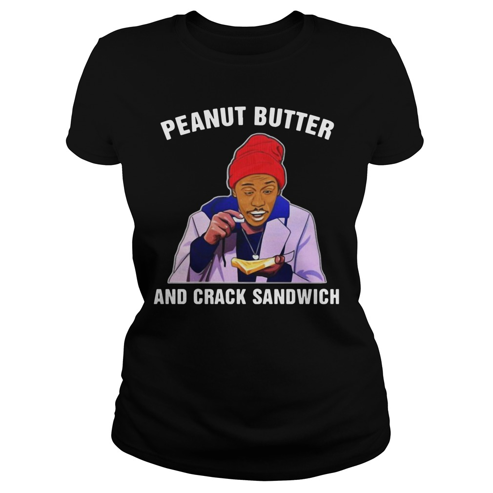 Dave Chappelle Peanut Butter And Crack Sandwich Ladies Tee