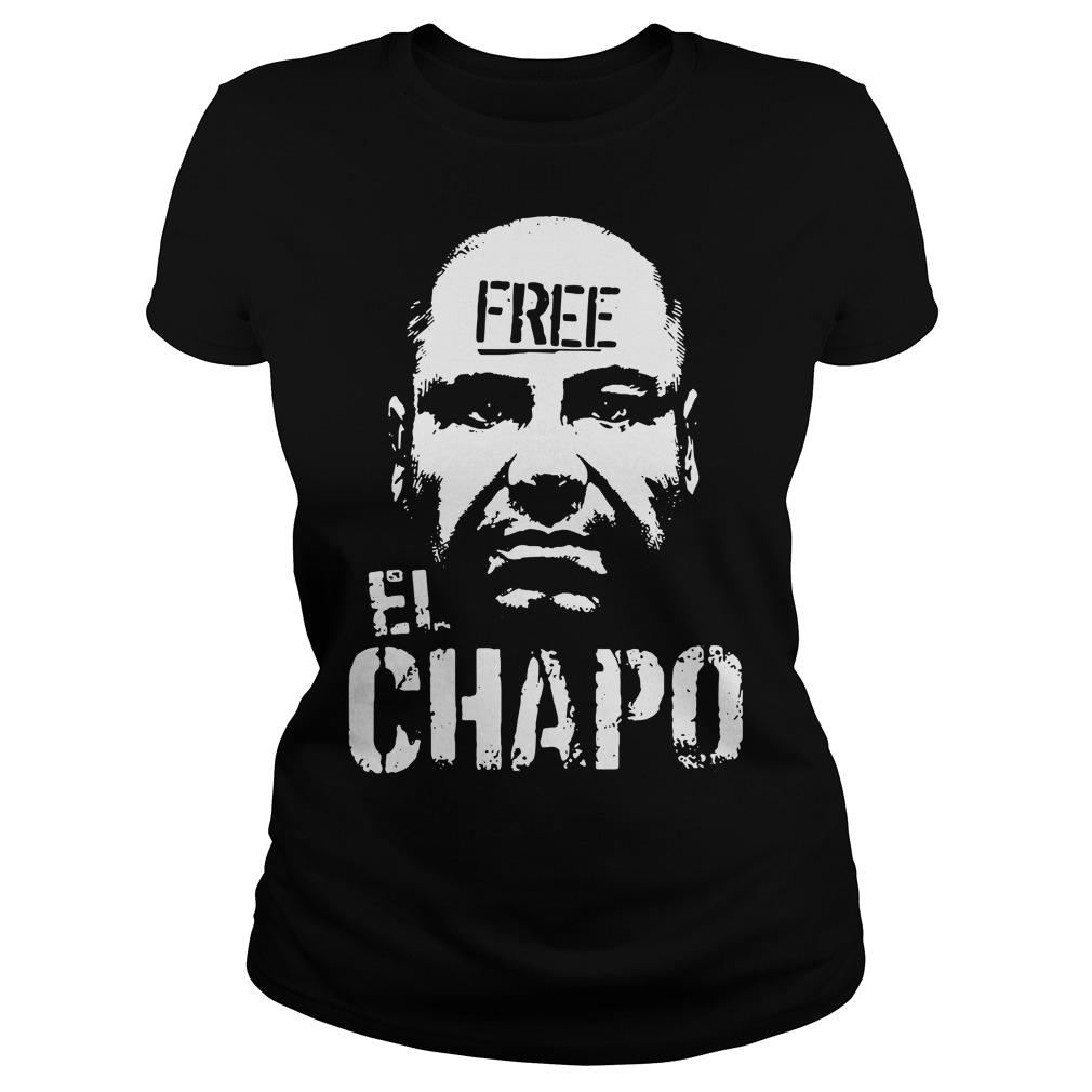 Free El Chapo Ladies Tee