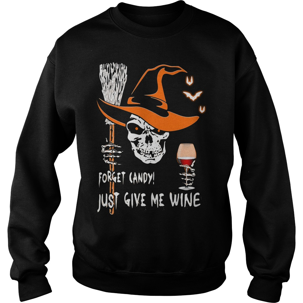 Halloween Skull Forget Candy Just Give Me Wine Shirt