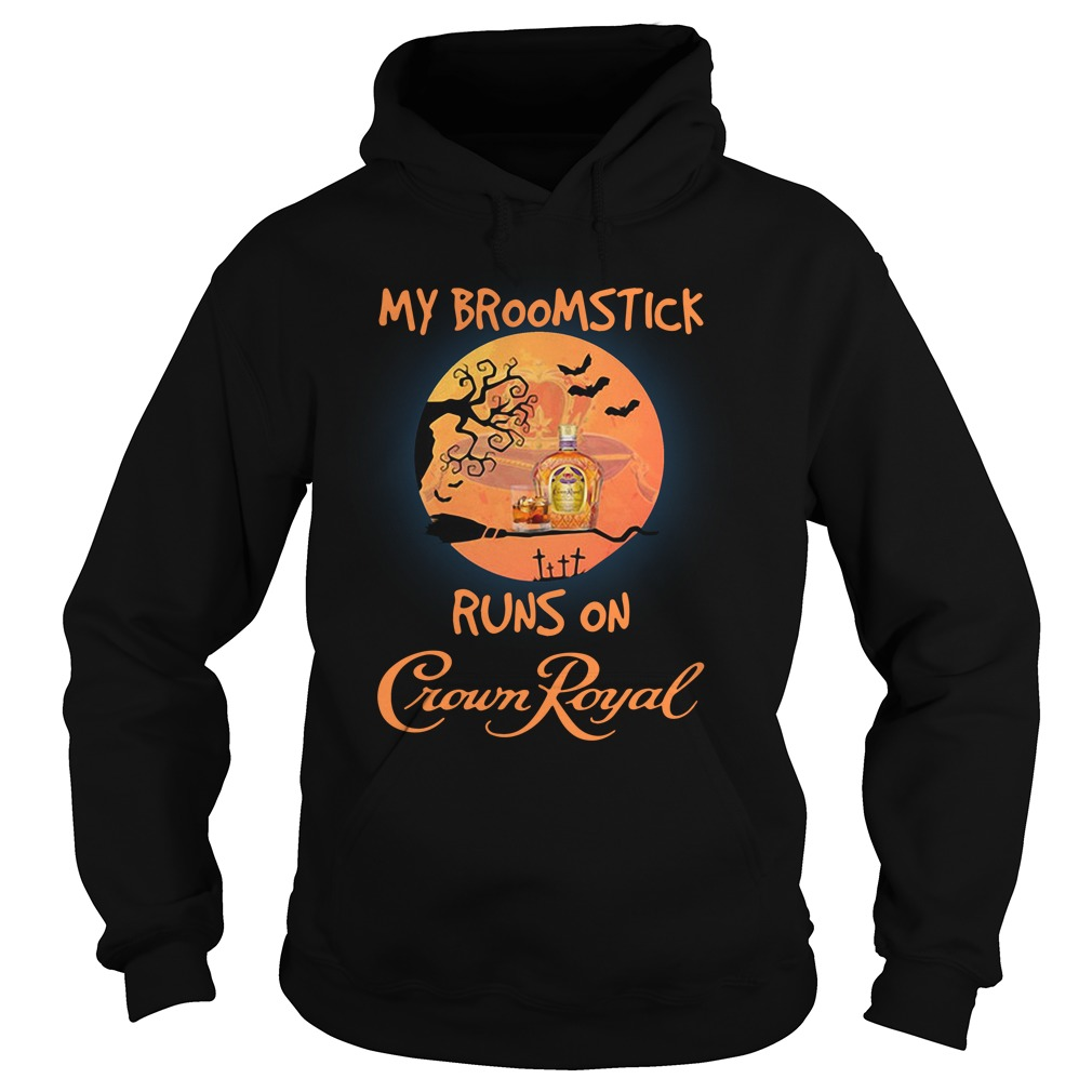 Halloween My Broomstick Runs On Crown Royal Hoodie