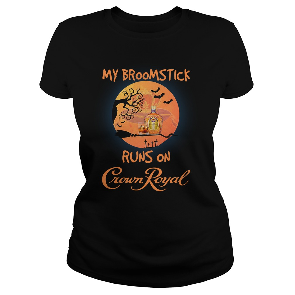 Halloween My Broomstick Runs On Crown Royal Ladies Tee