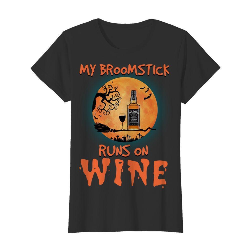 Halloween My Broomstick Runs On Wine Jack Daniels Shirt