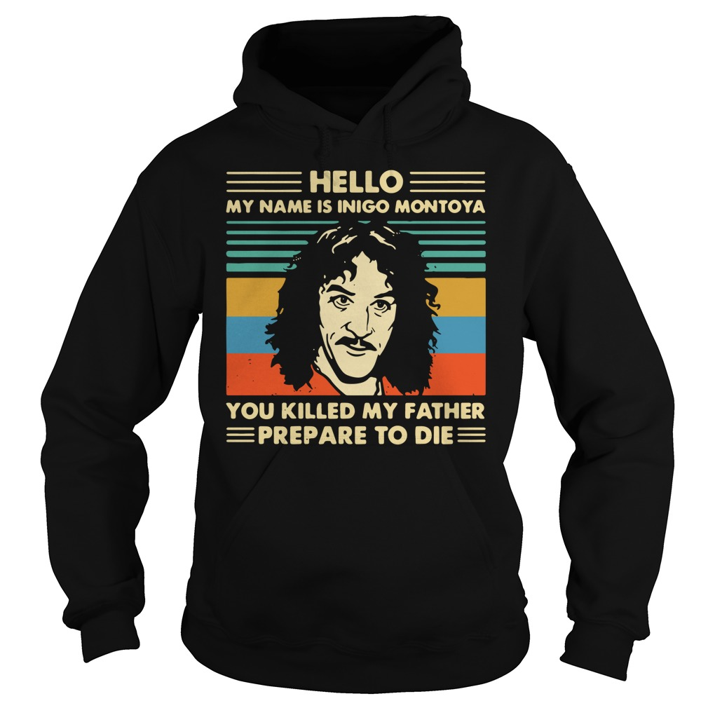 Hello My Name Is Inigo Montoya You Killed My Father Prepare To Die Shirt