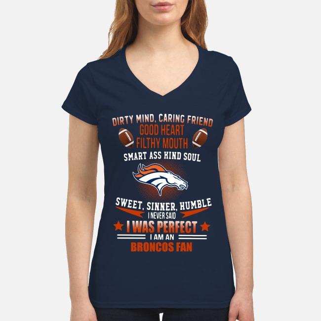 I Never Said I Was Perfect I Am An Denver Broncos Fan V-neck T-shirt