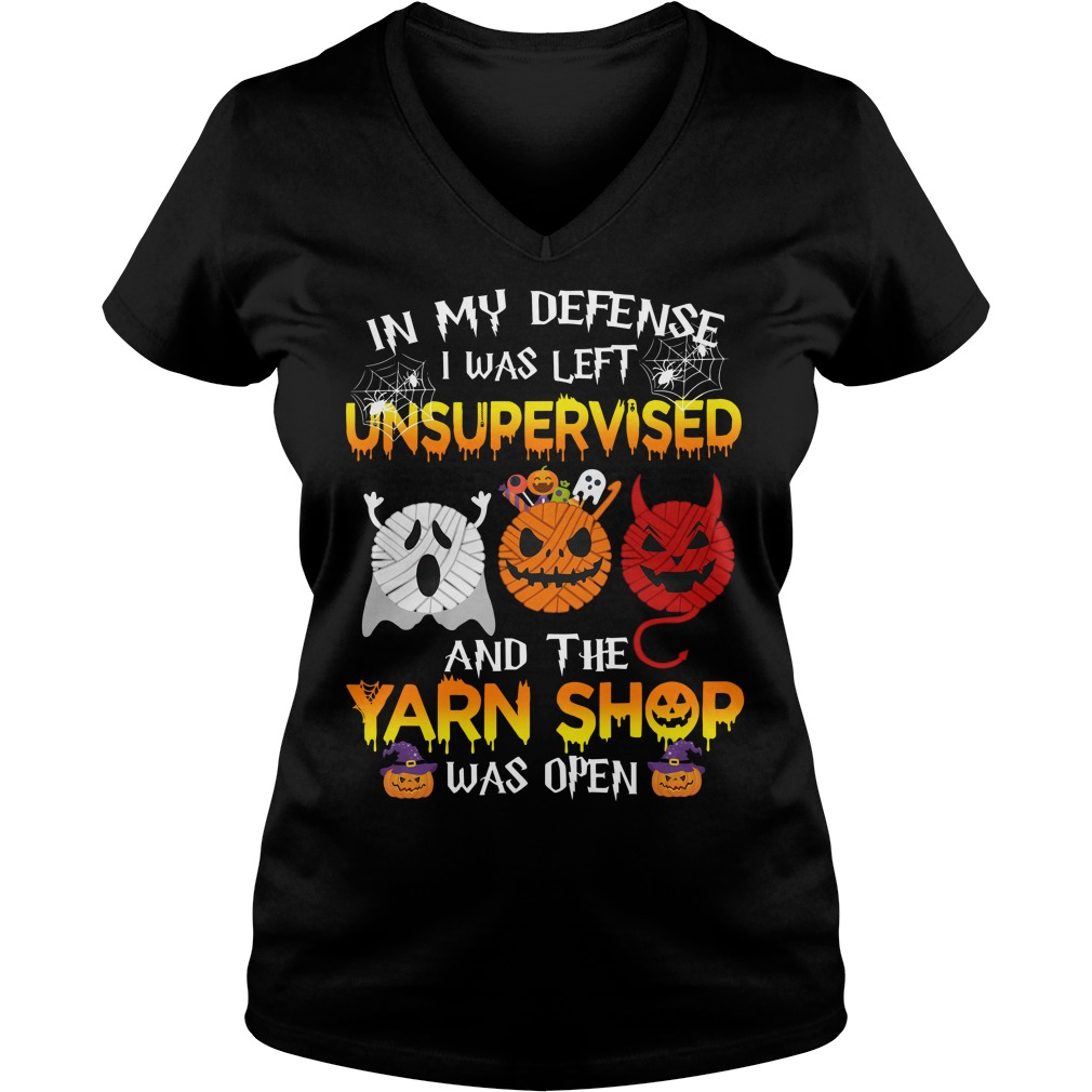 In My Defense I Was Left Unsupervised And The Yarn Shop Was Open V-neck T-shirt