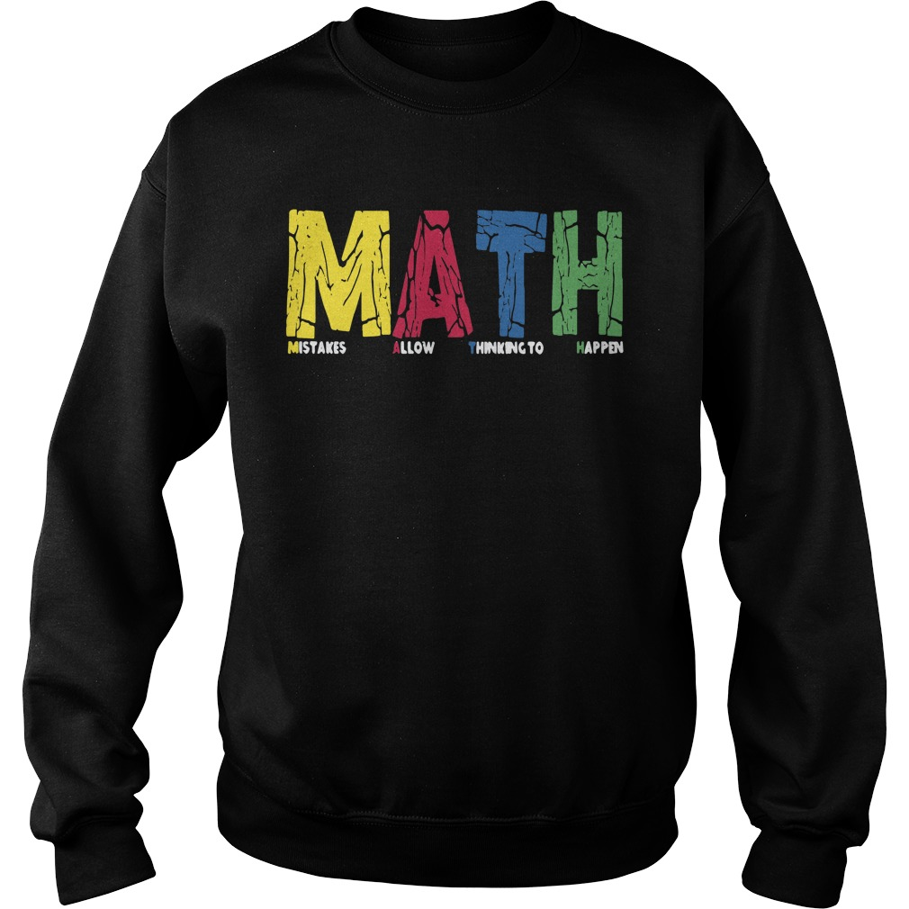 Math Mistakes Allow Thinking To Happen Sweater