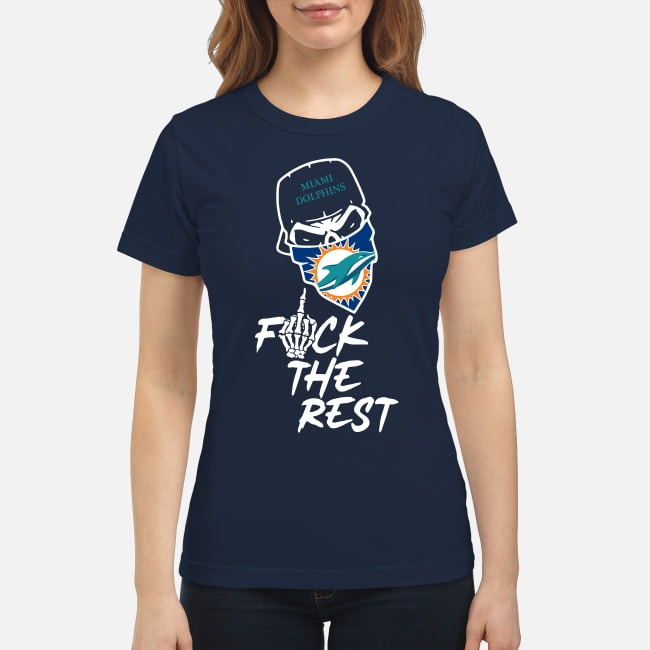 Miami Dolphins Fuck The Rest Ladies Tee