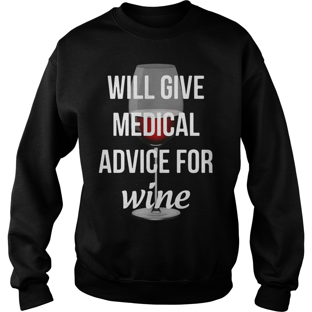 Will Give Medical Advice For Wine Shirt