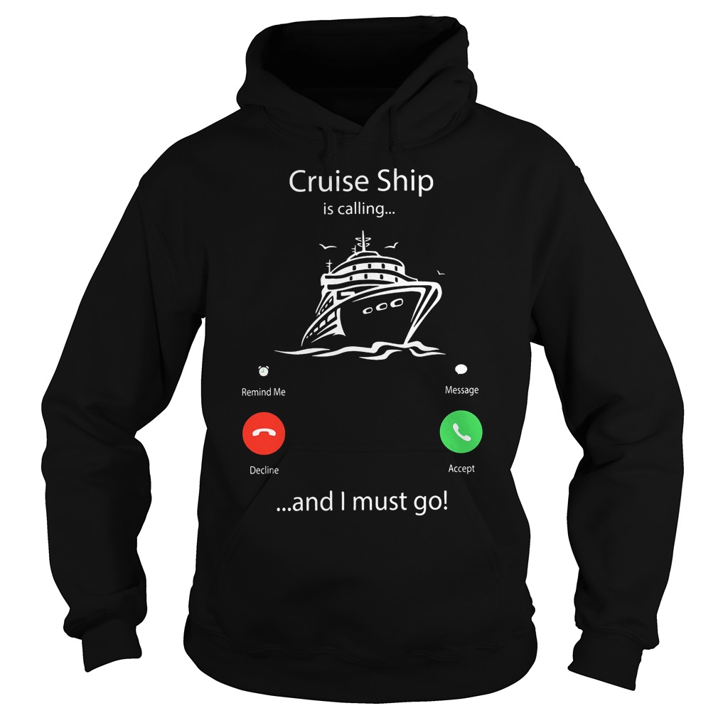 Cruise Ship Is Calling And I Must Go Shirt