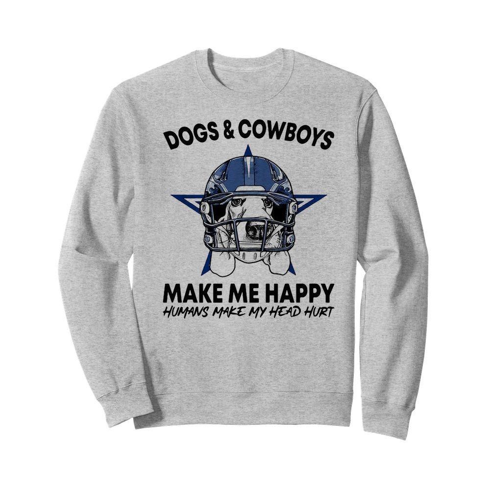 Dogs And Cowboys Make Me Happy Humans Make My Head Hurt Shirt