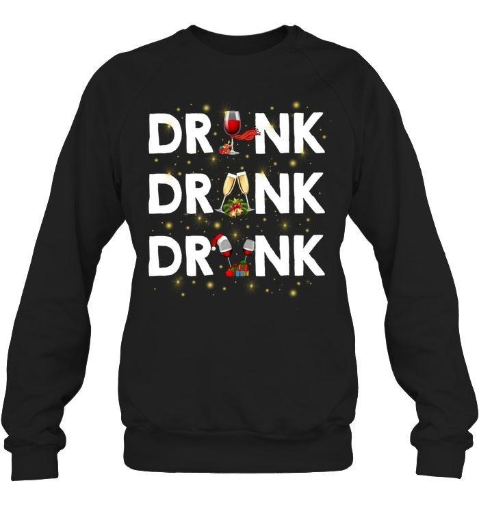 Drink Drank Drunk Wine Christmas Shirt