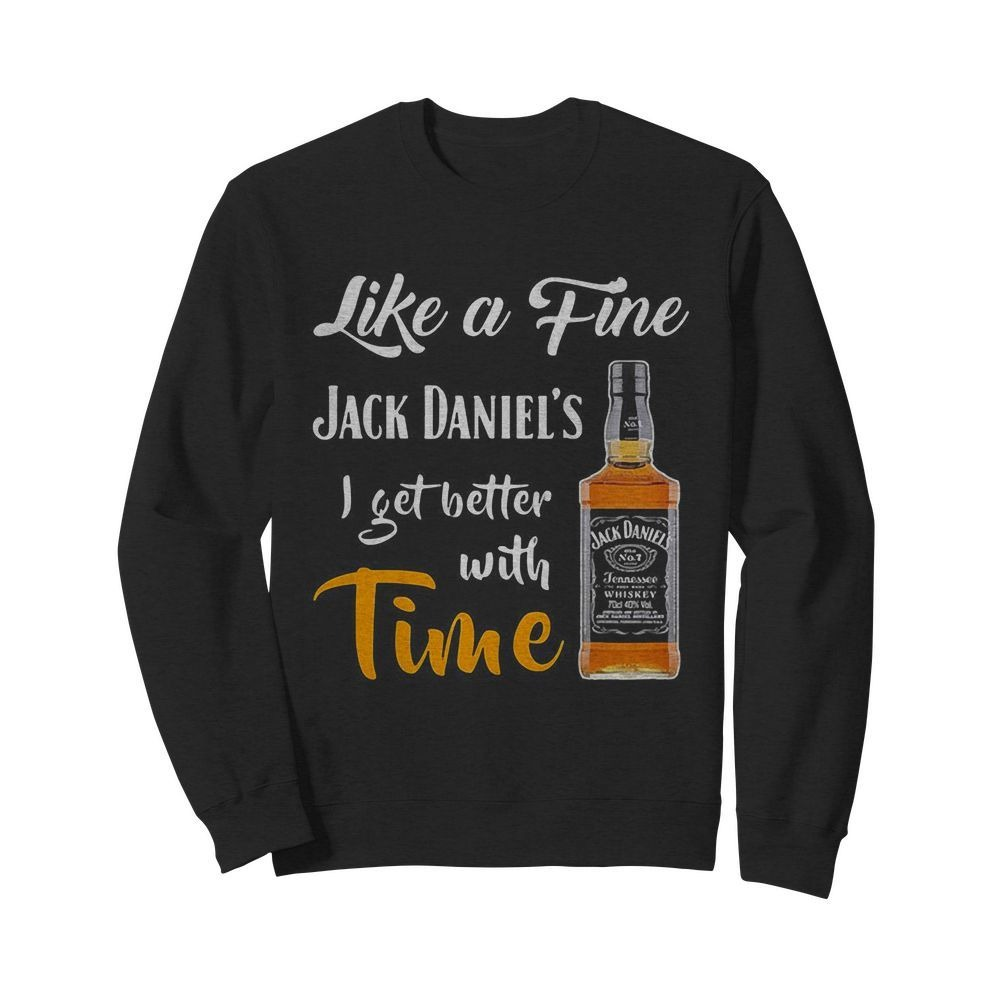 Like A Fine Jack Daniels I Get Better With Time Sweater