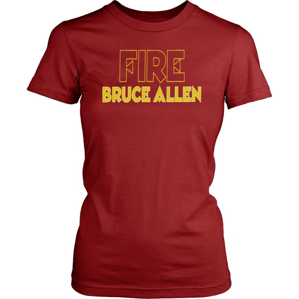 Fire Bruce Allen Washington Redskins Shirt