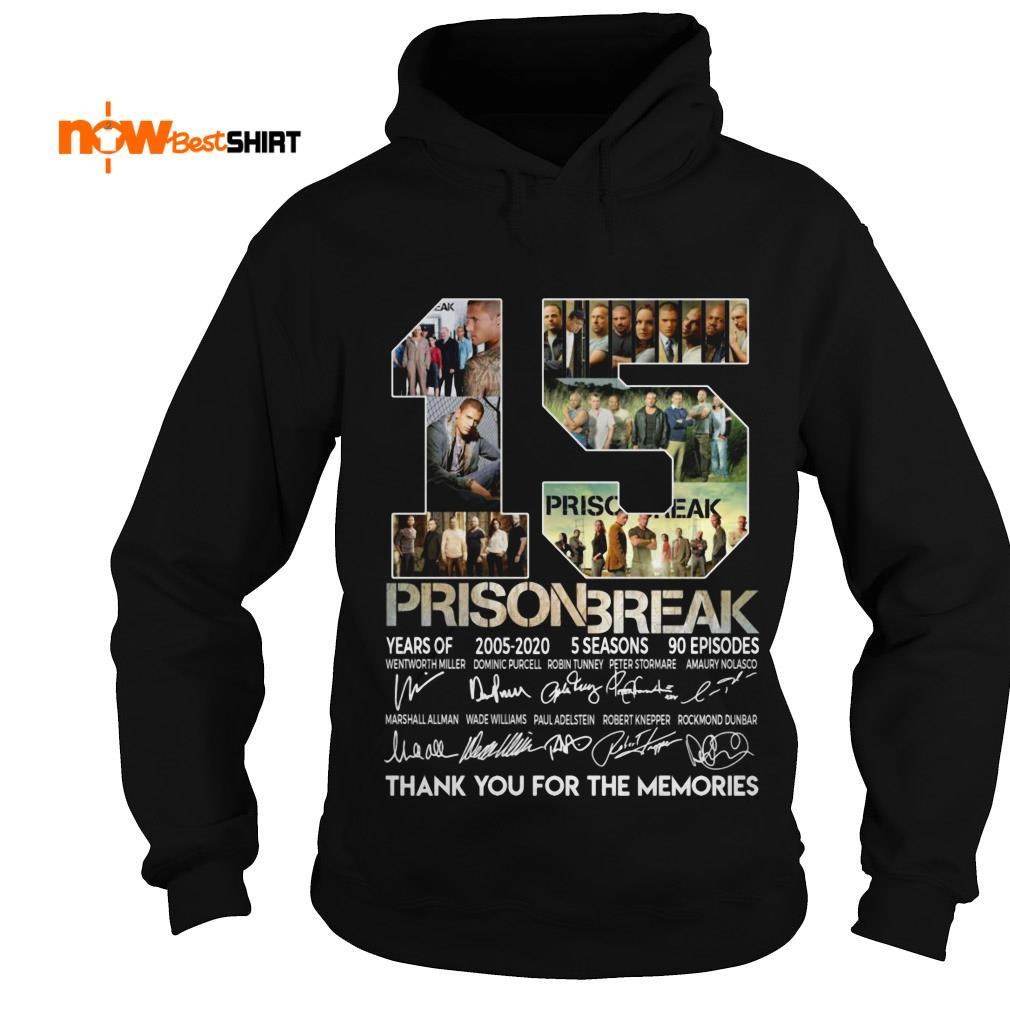15 Years Of Prison Break 2005 2020 5 Seasons 90 Episodes Thank You For The Memories Signatures Hoodie
