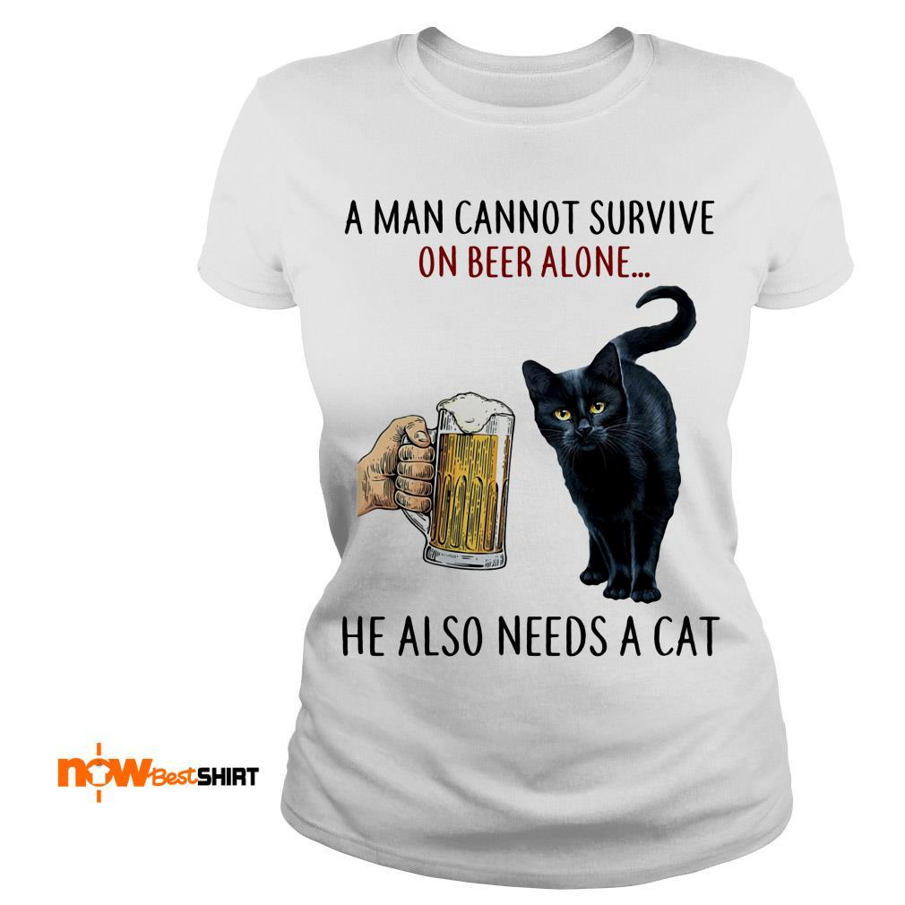 A Man Cannot Survive On Beer Alone He Also Needs A Cat Ladies Tee