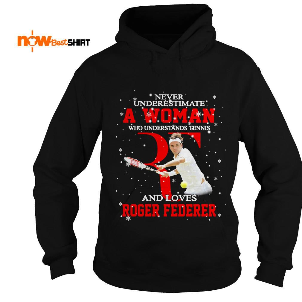 Never Underestimate A Woman Who Understands Tennis And Loves Roger Federer Christmas Hoodie