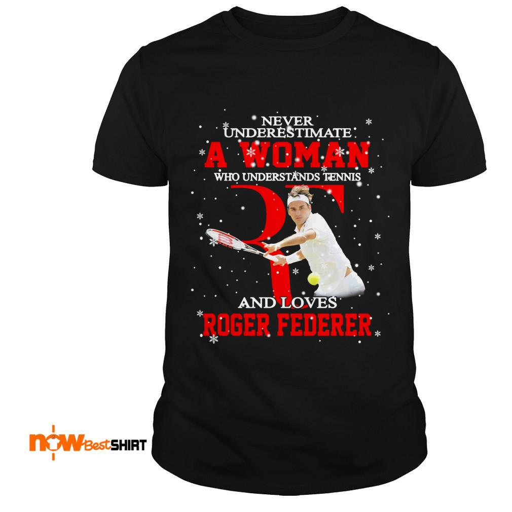 Never Underestimate A Woman Who Understands Tennis And Loves Roger Federer Christmas Shirt