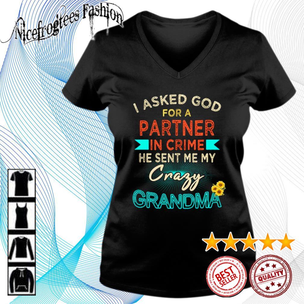 I asked God for a partner in crime he sent me my crazy grandma s v-neck-t-shirt