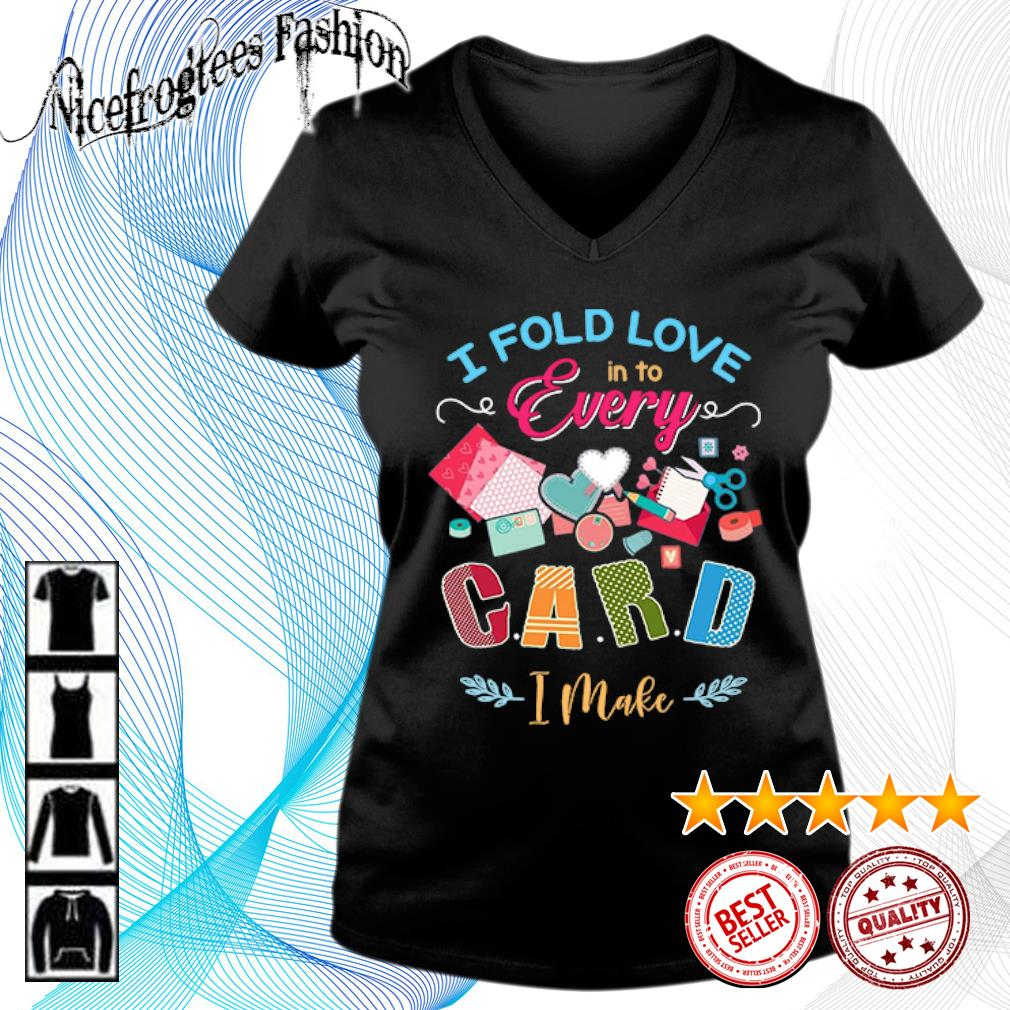 I fold love in to every card I make s v-neck-t-shirt