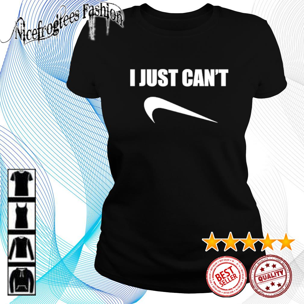 I just can't Nice s ladies-tee