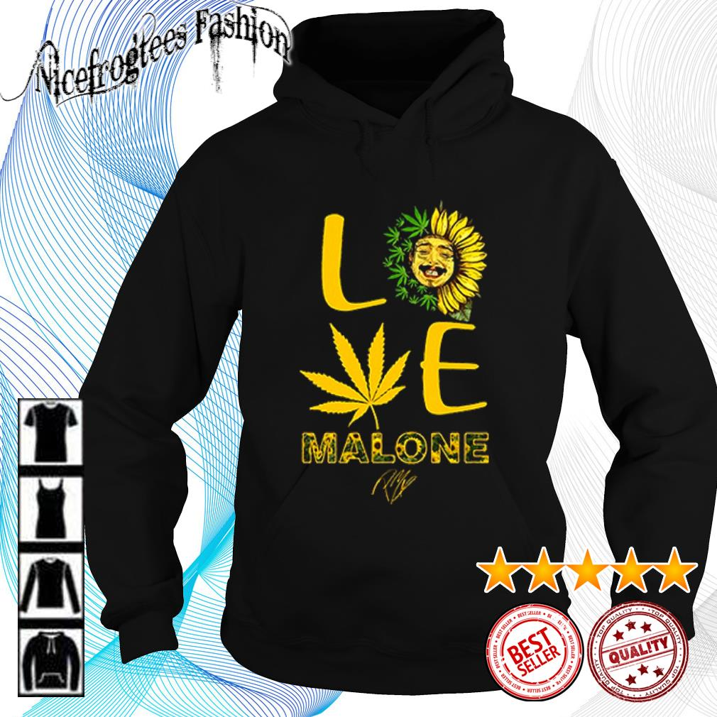 Love sunflower and weed Cannabis Malone signature s hoodie