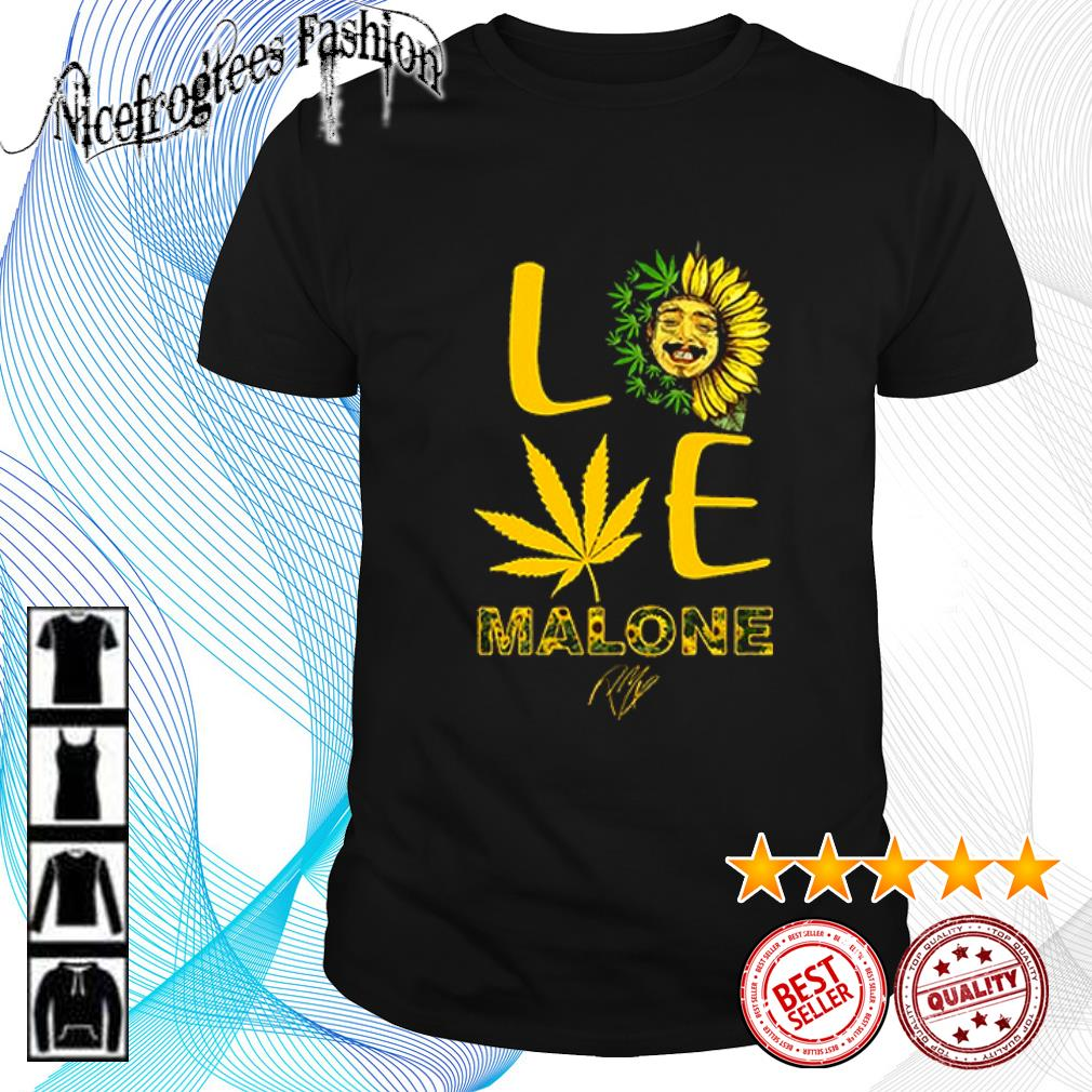 Love sunflower and weed Cannabis Malone signature shirt