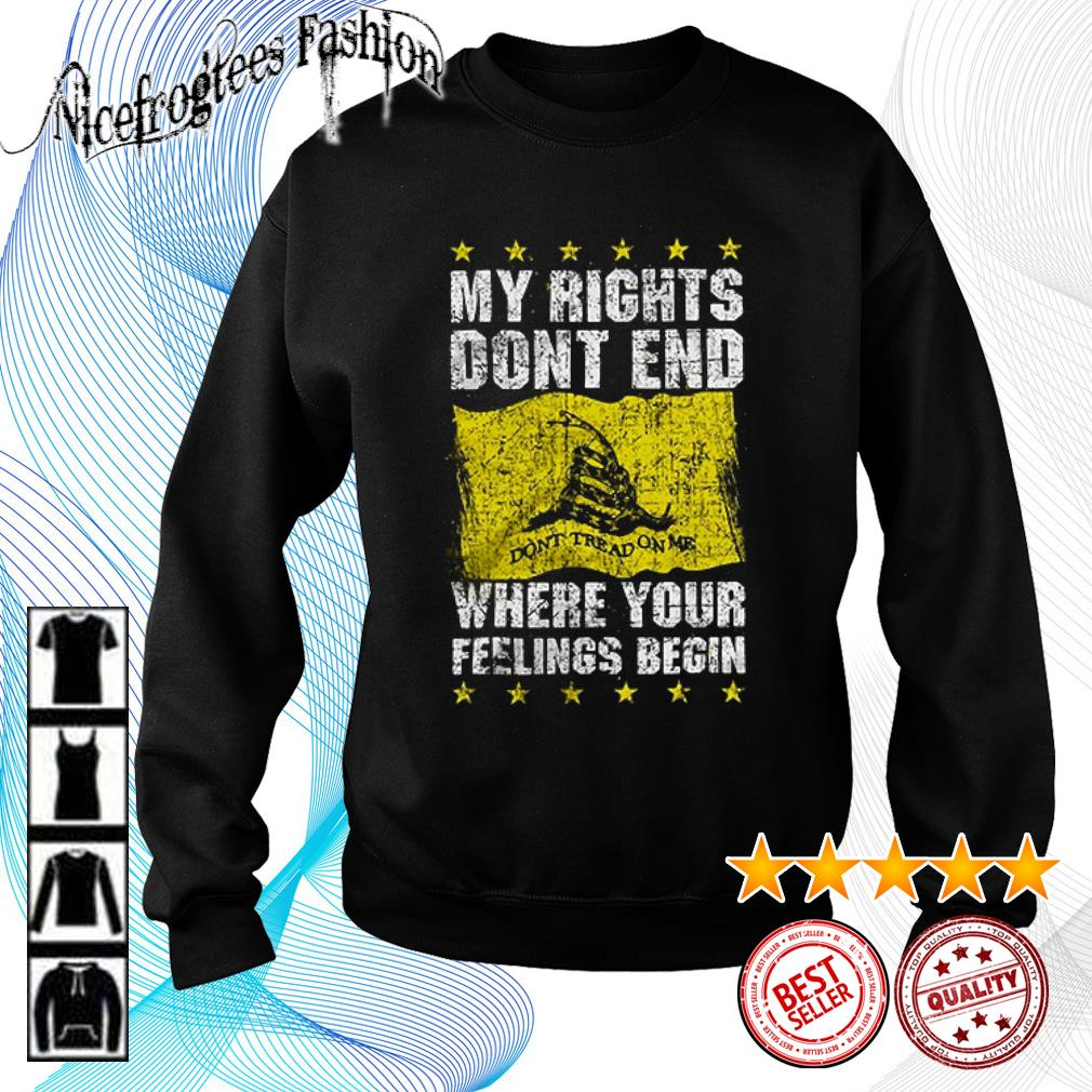 My rights don't end where your feelings begin s sweater