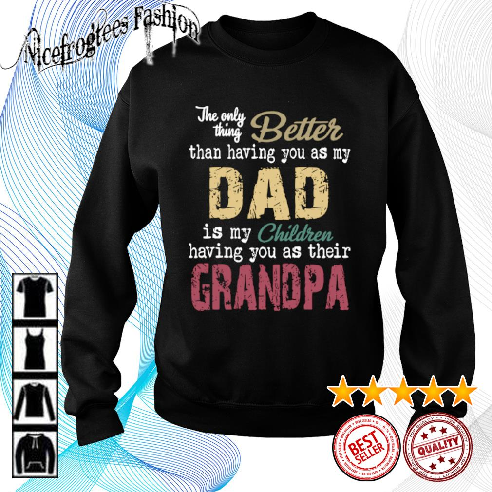The only thing better than having you as my dad is my children having you as their grandpa s sweater