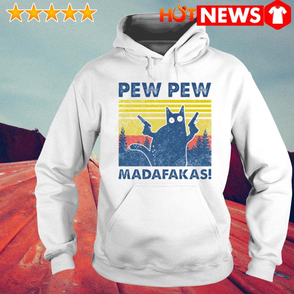 Cat Pew Pew Madafakas Vintage Shirt 6 Hnt Hoodie White