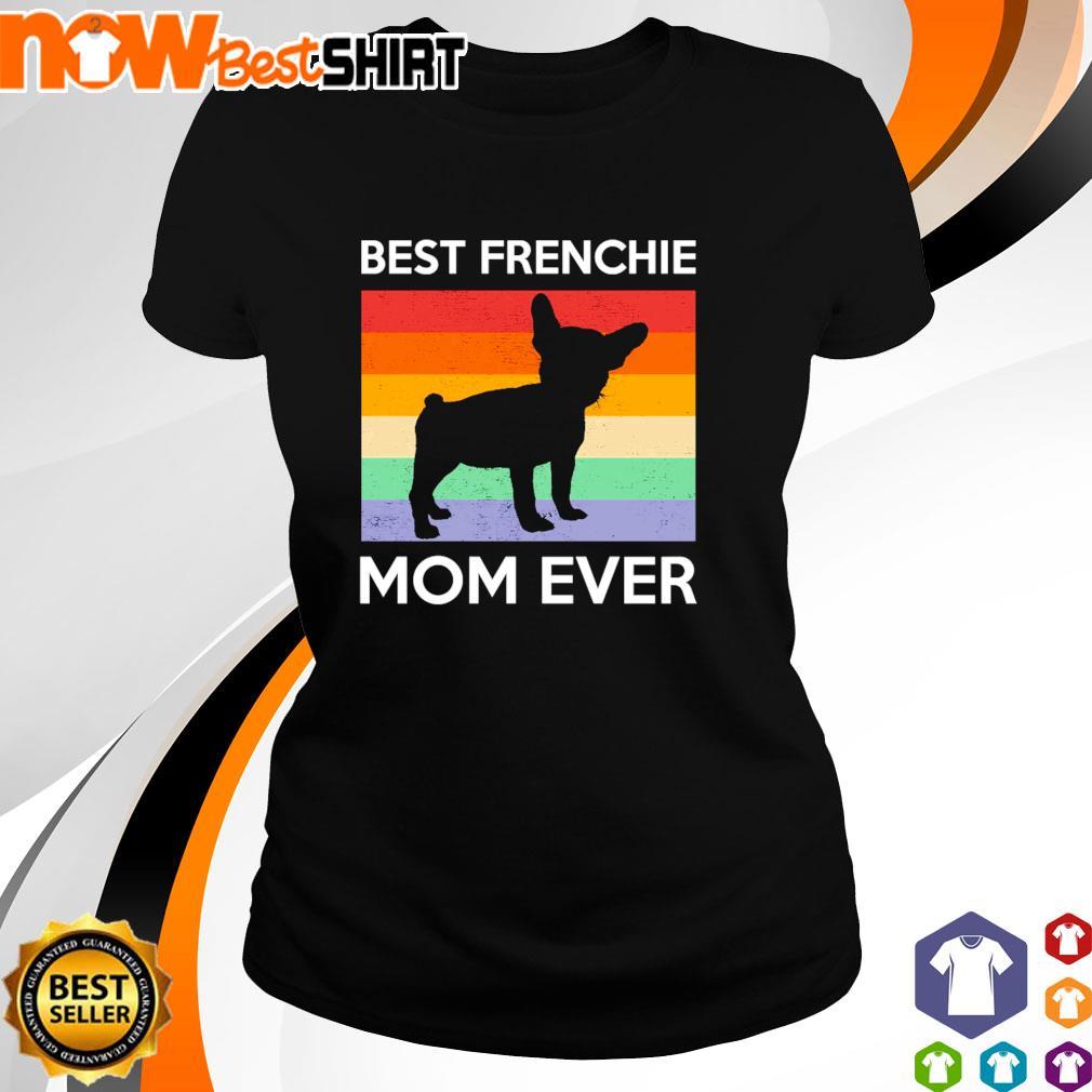 Best Frenchie Mom Ever vintage s ladies-tee