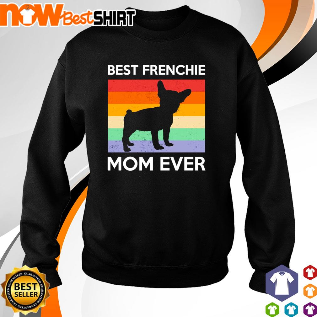 Best Frenchie Mom Ever vintage s sweater
