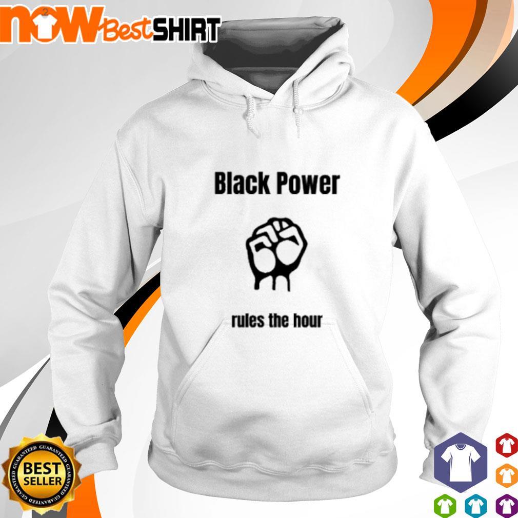Black Power rules the hour s hoodie