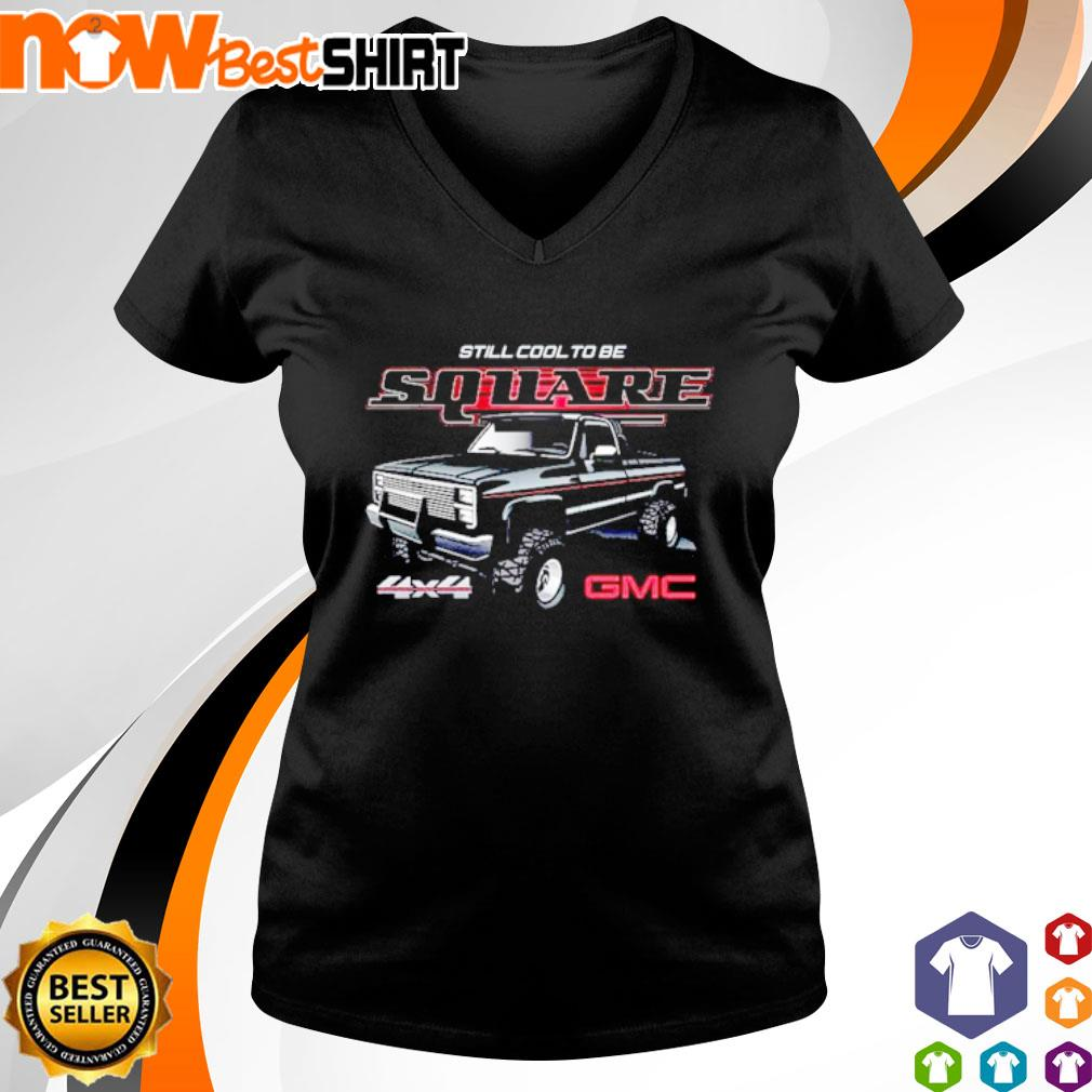 Car still cool to be square 4x4 GMC s v-neck-t-shirt