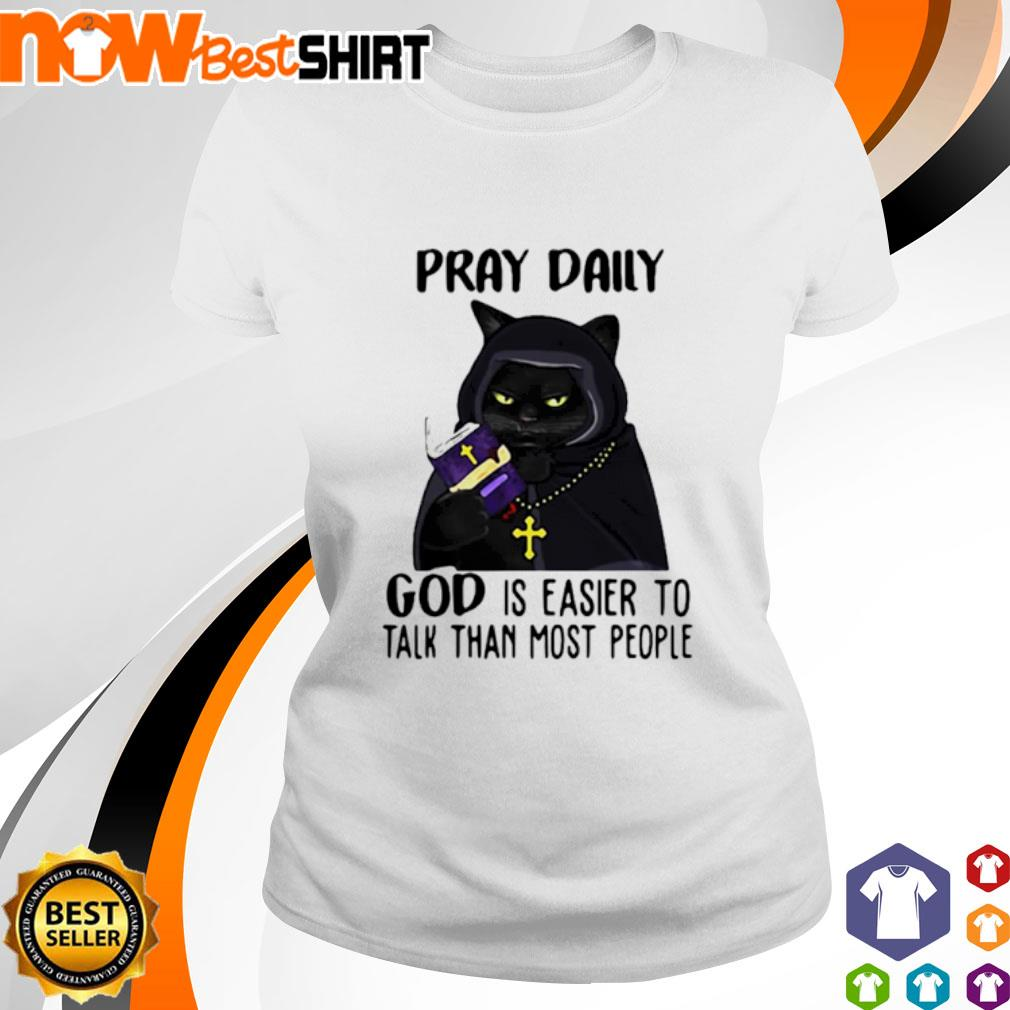 Cat black pray daily god is easier to talk than most people s ladies-tee