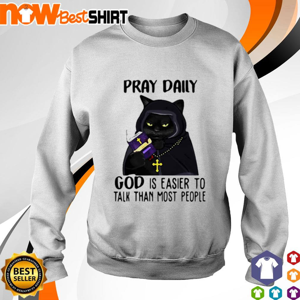 Cat black pray daily god is easier to talk than most people s sweater