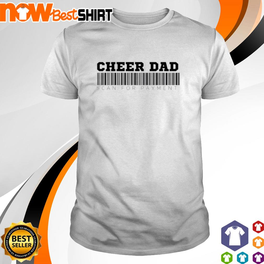 Cheer dad scan for payment shirt