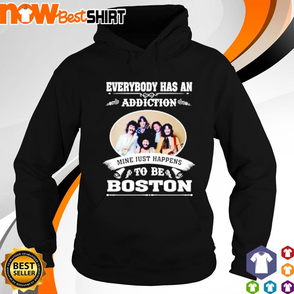 Everybody has an addiction mine just happens to be Boston s hoodie
