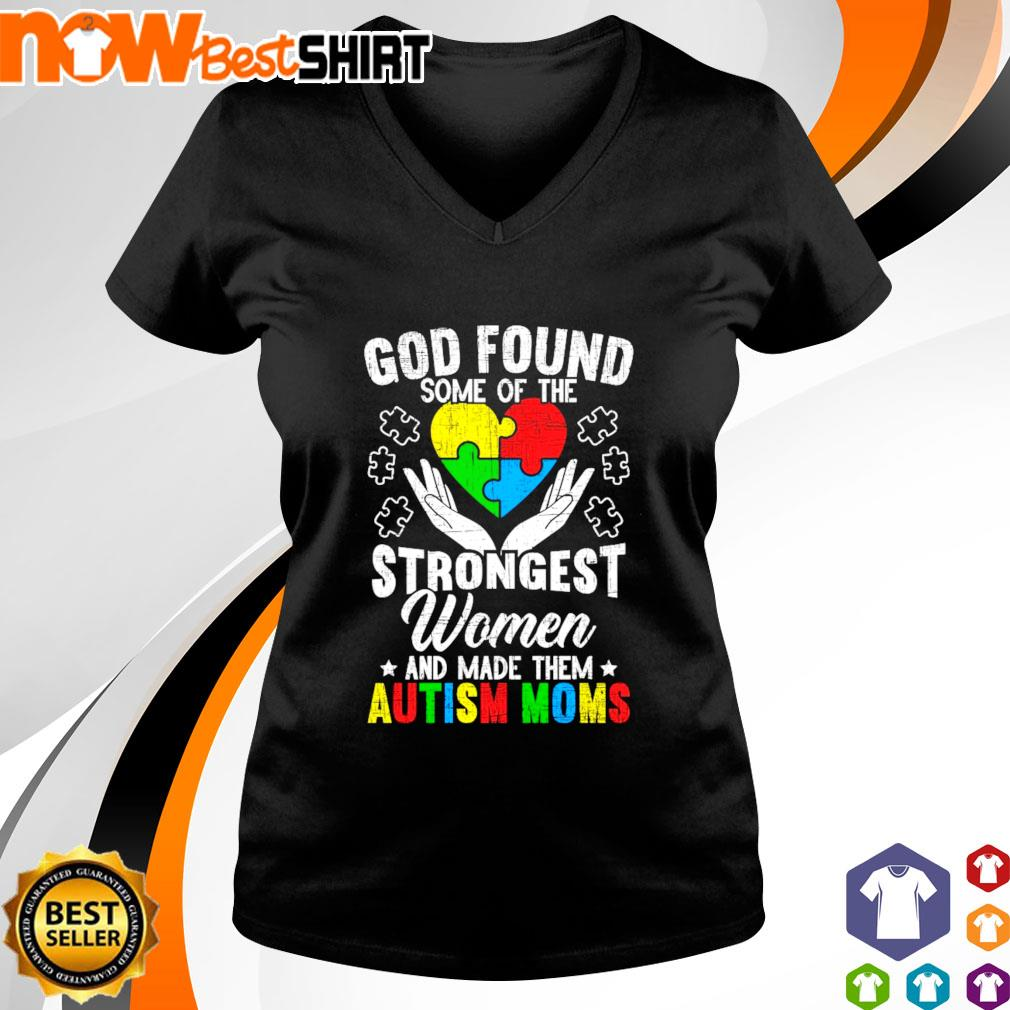 God found some of the Autism strongest women and made them Autism Moms s v-neck-t-shirt