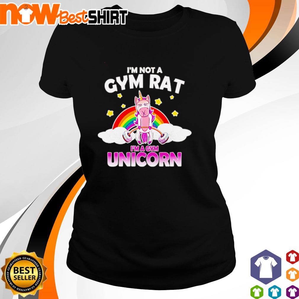 I'm not a gym rat I'm a gym Unicorn s ladies-tee