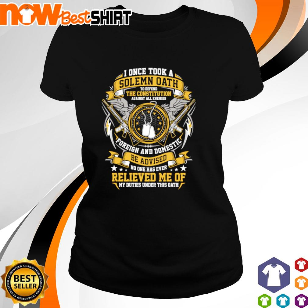 I once took a Solemn Oath to defend the constitution against all enemies s ladies-tee