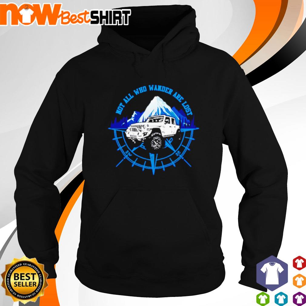 Jeep not all who wander are lost s hoodie